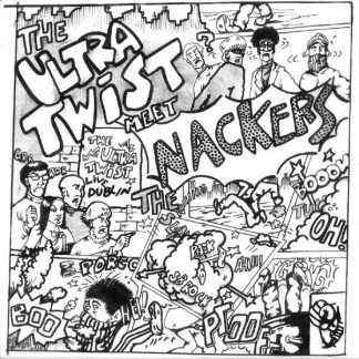 ULTRA TWIST, The / NACKERS, The ‎– The Ultra Twist Meet The Nackers 7""