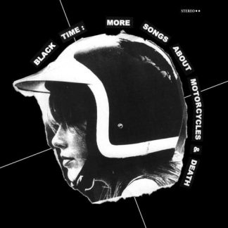 BLACK TIME - More Songs about Motorcycles & Death 12""