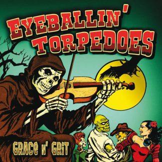 "EYEBALLIN' TORPEDOES - Grace N' Grit 7"""