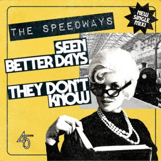 THE SPEEDWAYS - Seen Better Days 7""