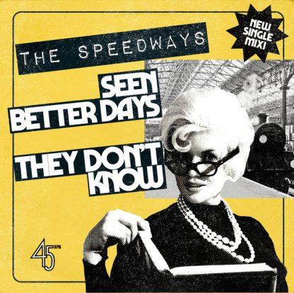 """THE SPEEDWAYS - Seen Better Days 7"""""""