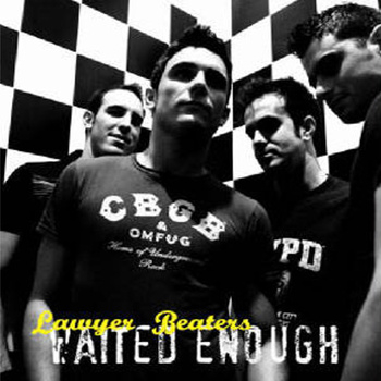 LAWYER BEATERS - Waited Enough CD