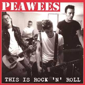 PEAWEES - This Is Rock 'N' Roll CD