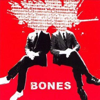 BONES - Disconnected CD