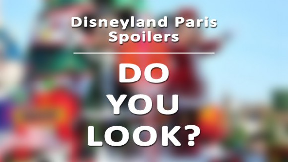 Do You Avoid Spoilers When New Entertainment or Attractions Come To Disneyland Paris?
