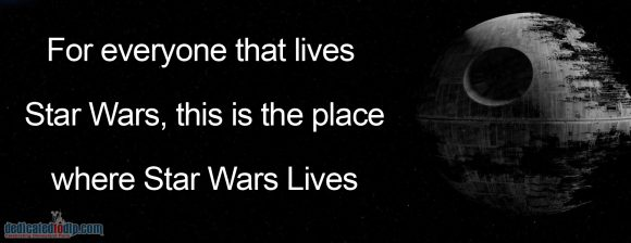 For everyone that lives Star Wars, this is the place where Star Wars Lives
