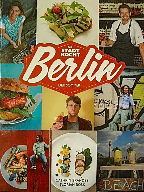Die Stadt kocht. Berlin – Der Sommer