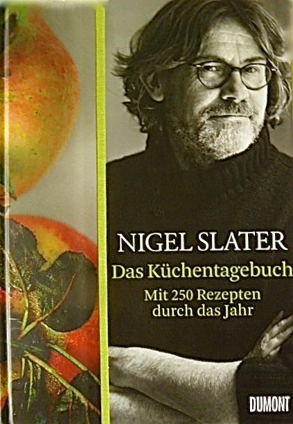 """Nigel Slater """"Das Küchentagebuch"""""""
