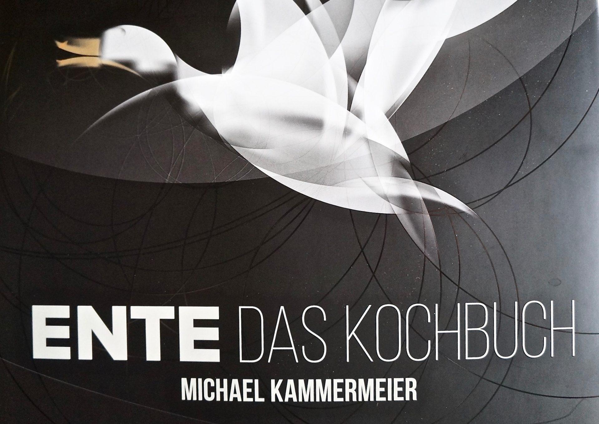 Michael Kammermeier – Ente – Das Kochbuch
