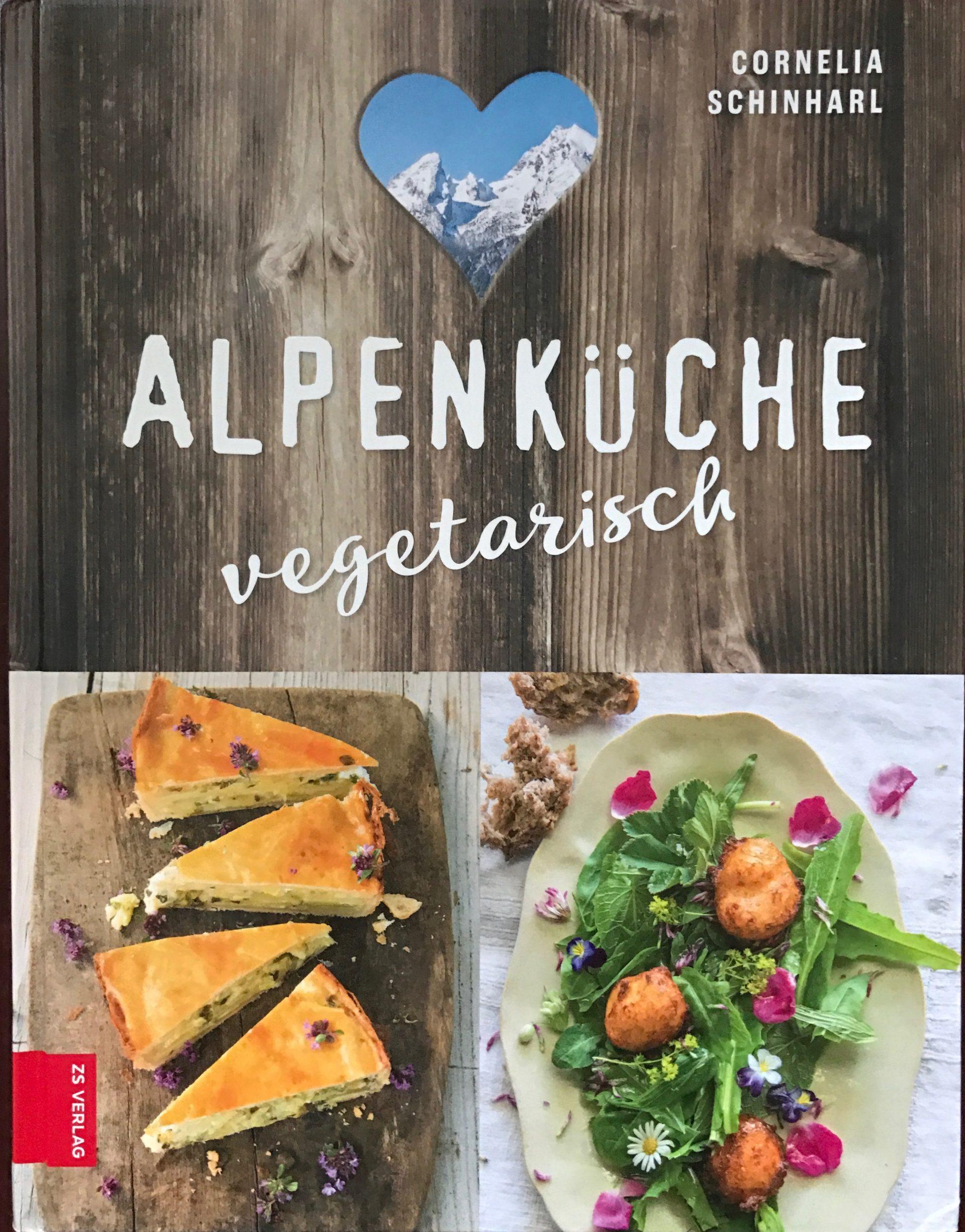 Vegetarische Alpenküche von Cornelia Schinharl
