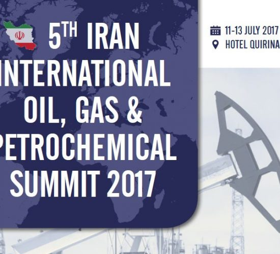 5th Iran International Oil, Gas & Petrochemical Summit 2017 on 11-13 July, Hotel Quirinale, Rome