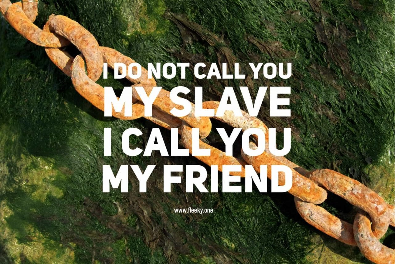 You are not my slave
