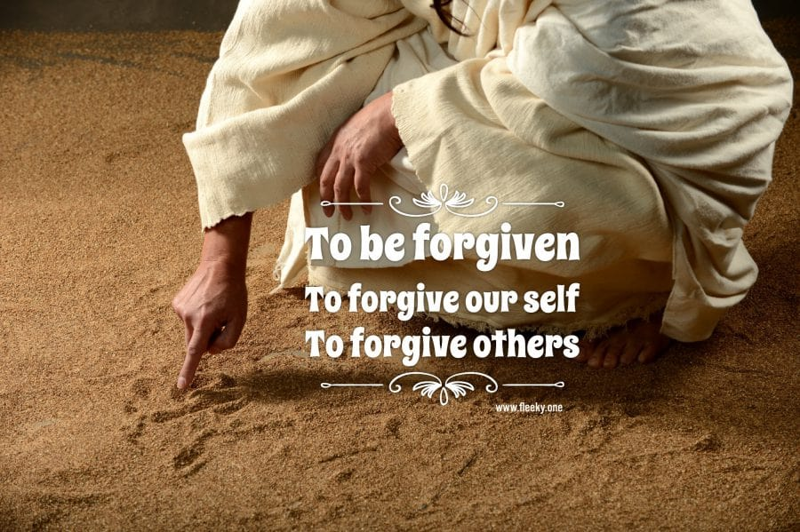 Writing in the sand, to be forgiven, forgiveness