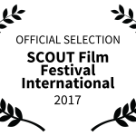OFFICIAL SELECTION - SCOUT Film Festival International - 2017
