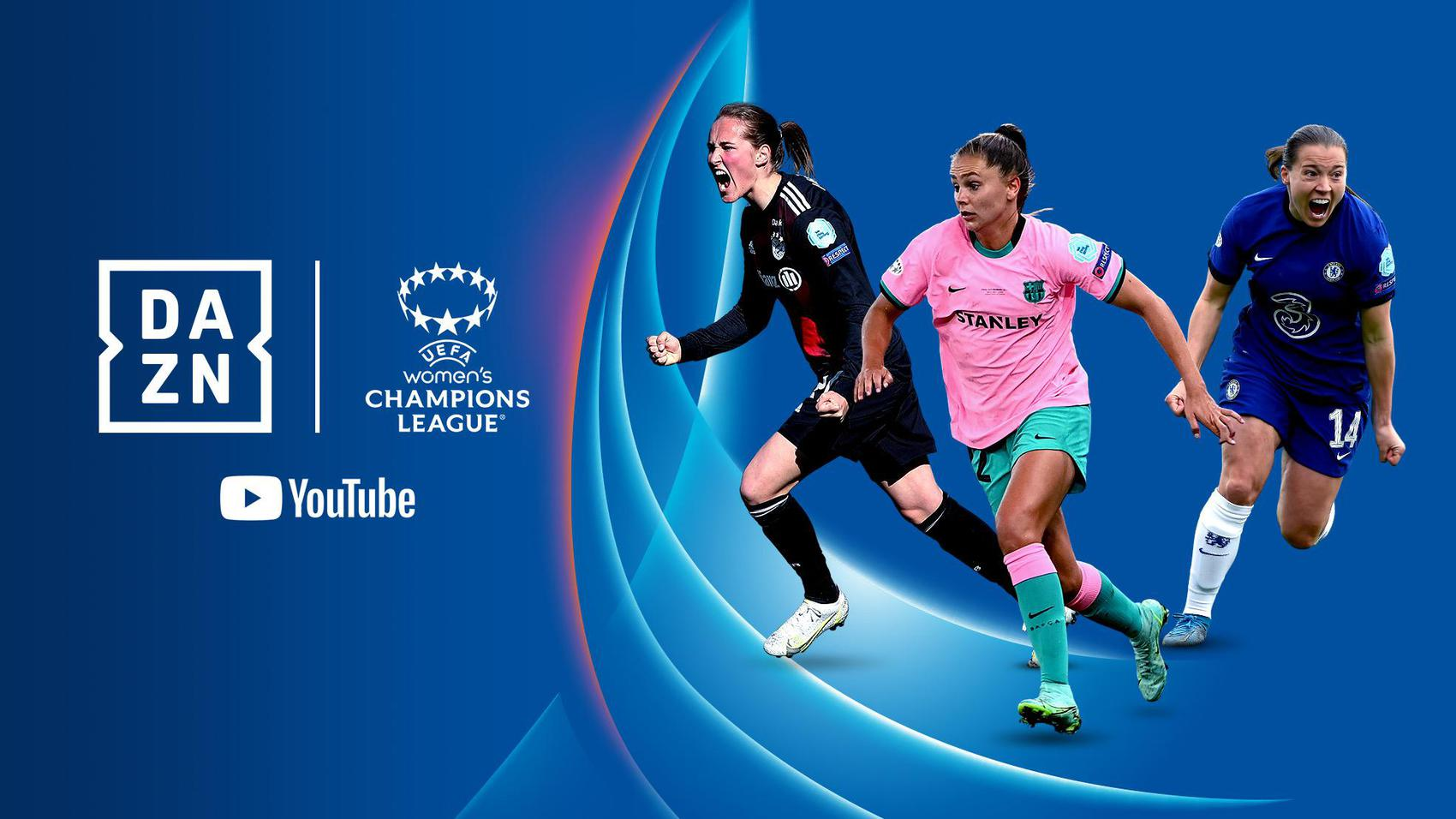 Womens Champions Leagu upgraded with broadcasting deal btw UEFA DAZN and Youtube