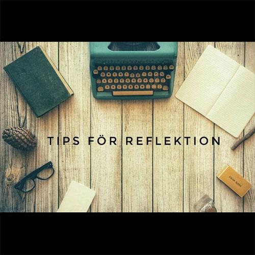 På bilden syns texten: Tips för reflektion.