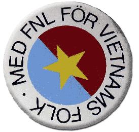 Det så kallade FNL-märket bars under sjuttiotalet av de svenskar som ville stödja Sydvietnams Nationella Befrielsefront (Front National pour la Libération du Sud Viêt Nam)