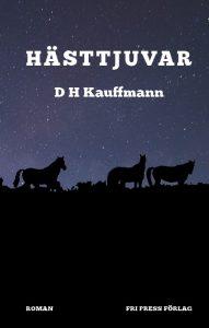BILD: omslaget till 'Hästtjuvar' av D H Kauffmann där en flock lösa hästar avtecknar sig mot en natthimmel