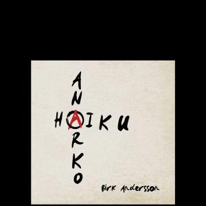 Bild: omslag till Birk Anderssons 'Anarko Haiku'
