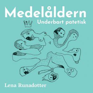 Bild: omslag till Lena Runadotters diktsamling 'Medelåldern – underbart patetisk'