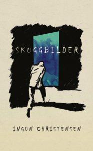 BILD: omslaget till novellsamlingen 'Skuggbilder' av Ingun Christensen med en teckning där en man rusar mot en dörr i skuggorna