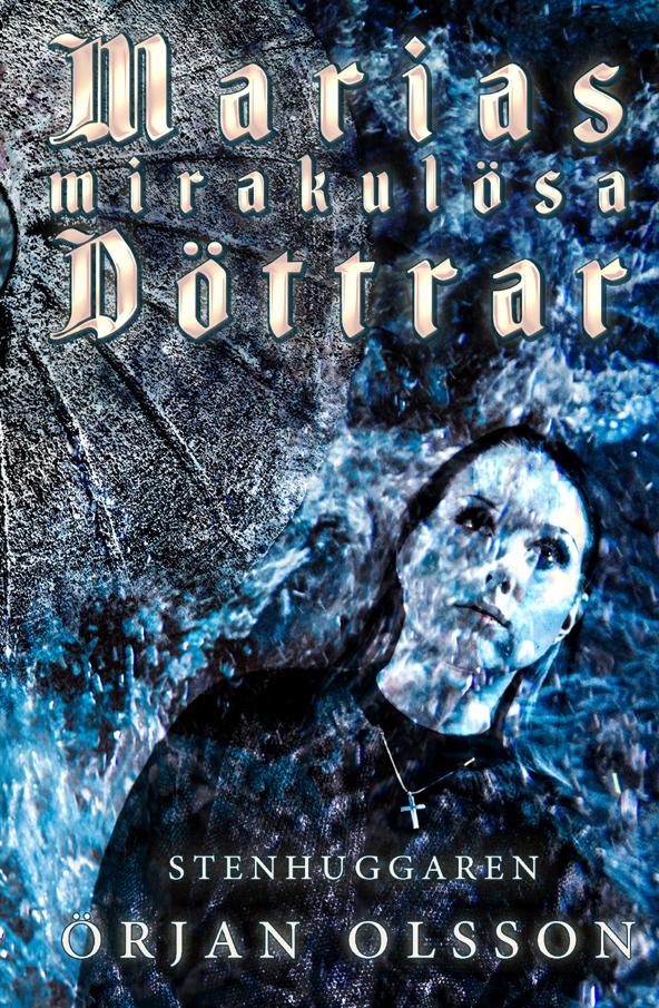Bild: omslaget till Örjan Olssons andra bok 'Stenhuggaren'; en ung kvinna med ett litet kors hängande i en tunn kedja runt halsen; bakgrunden går helt i blått och man anar ett kvarnhjul i bakgrunden