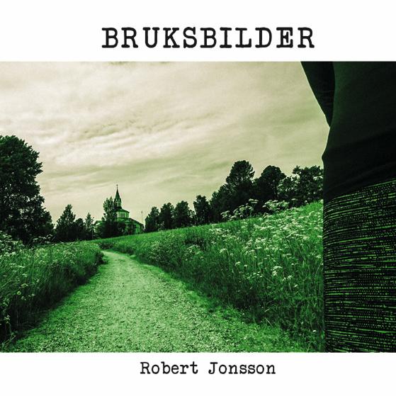 Bild: Omslag till Robert Jonssons 'Bruksbilder'. Bakgrunden är en starkt grön stig på en äng, en lika grön kjol skymtar och lång borta en kyrka.