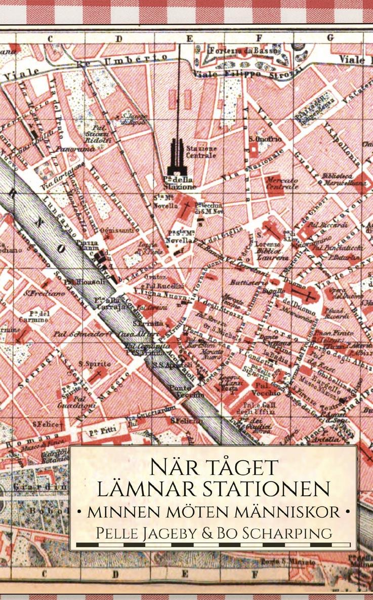 Bild: Omslag till Pelle Jagebys och Bo Scharpings 'När tåget lämnar stationen'. Bakgrunden är en gammal turistkarta över Florens