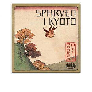 """BILD: Omslaget till Anders Melins """"Sparven i Kyoto"""", en ram med ett ett träd och en sparv i samt en stämplar med texterna Anders Melin och Haiku, japan-inspirerat"""