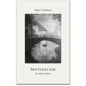 BILD: Omslag till Folke T. Olofssons 'Mellanrum – fyrtioåtta dikter' i fonden litografi med en å där en bro, en kvarnbyggnad och grönska speglar sig i vattenytan