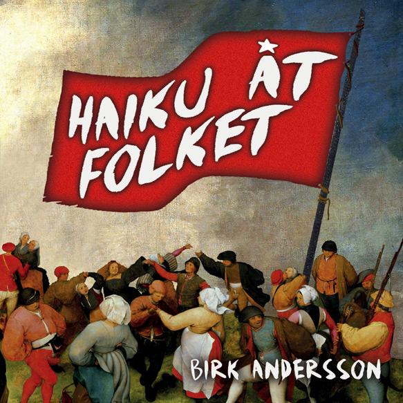 BILD: Omslag till Birk Anderssons 'Haiku Åt Folket', en stor vajande fana med titlen samt en massa medeltidsmänniskor som dansar