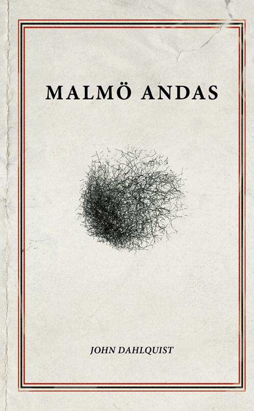 BILD: Omslag till 'Malmö andas' av John Dahlquist, det är grått och ser slitet ut, har en röd enkel ram och i mitten är en sk vindteckning