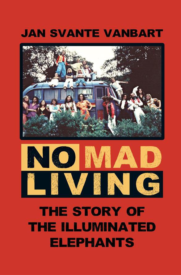BILD: Omslaget till 'No Mad Living - The Story of The Illuminated Elephants' av Jan Svante Vanbart, med en bild av en buss med ett gäng människor på och framför