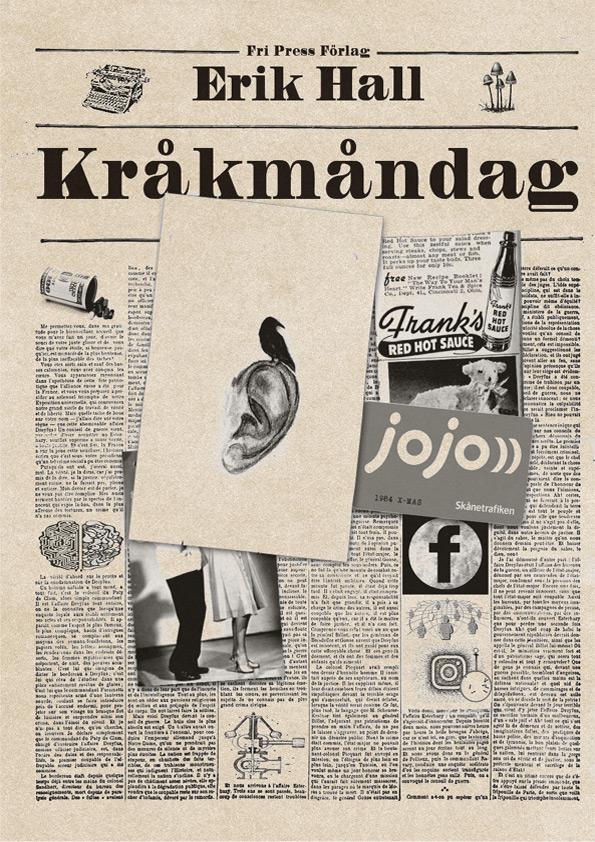 BILD: Omslaget till 'Kråkmåndag' av Erik Hall, med ett kollage på något som liknar förstasidan på en tidning