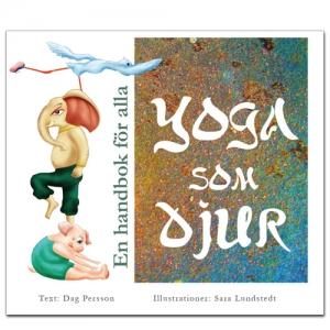 BILD: Omslaget till 'Yoga som djur – en handbok för alla' av Dag Persson med illustrationer av Sara Lundstedt