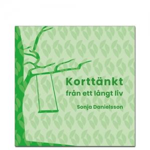 """BILD: Omslaget till 'Korttänkt' av Sonja Danielsson, i grönt lövmönster med en gunga i ett träd"""" title=""""BILD: Omslaget till 'Korttänkt' av Sonja Danielsson, i grönt lövmönster med en gunga i ett träd"""