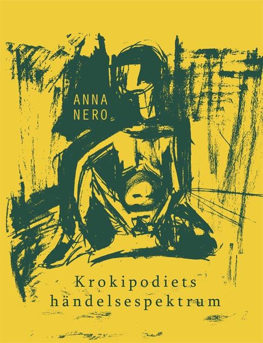 Omslag till boken 'Krokipodiets händelsespektrum' av Anna Nero
