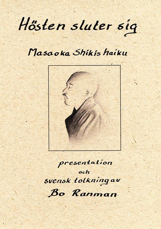 Omslaget till 'Hösten sluter sig – Masoaka Shikis haiku' med en blyertsteckning av poeten gjord av Elin Zetterström