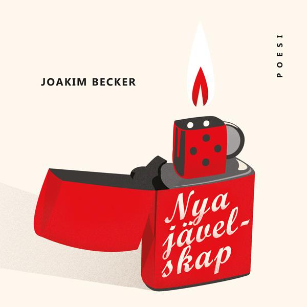 Omslaget till 'Nya jävelskap' av Joakim Becker, med en tänd Zipptändare i rött mot en krämfärgad bakgrund