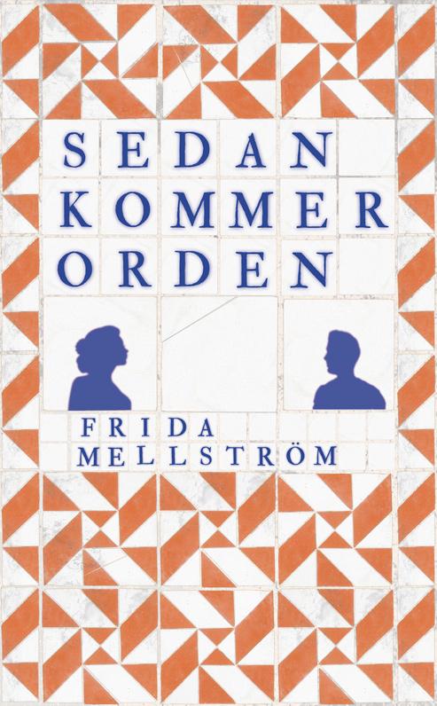 Omslaget till 'Sedan kommer orden' av Frida Mellström, i tegelrött och vitt kakel med text i flytande blått
