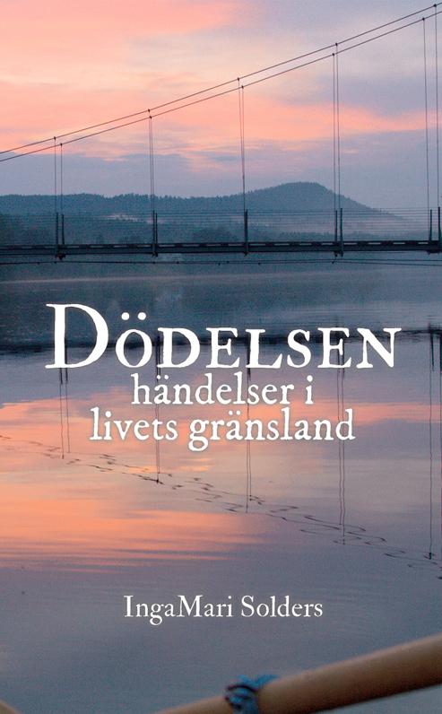 Omslaget till 'Dödelsen' av IngaMari Solders, i fonden en rodnade himmel som speglar sig i Ångermanälven med en bro över vattnet och där en åra skymtar