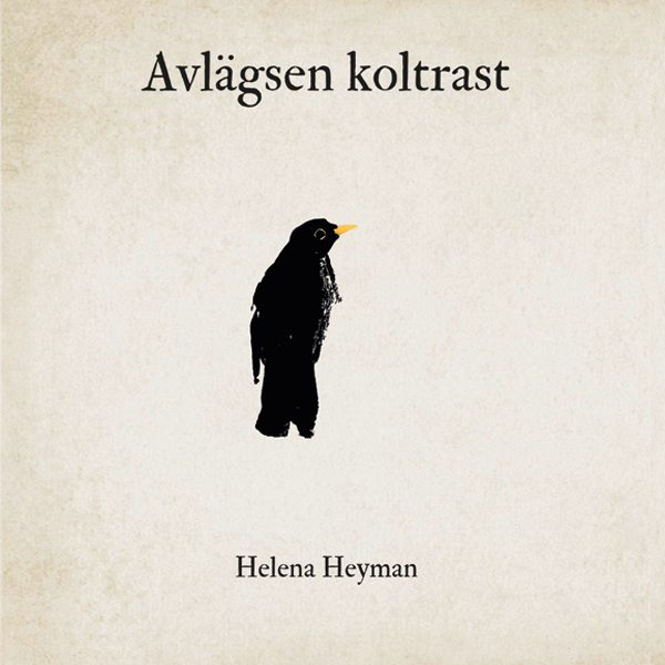 Omslaget till 'Avlägsen koltrast' av Helena Heyman, med en tuschmålad koltrast mot oblekt papper