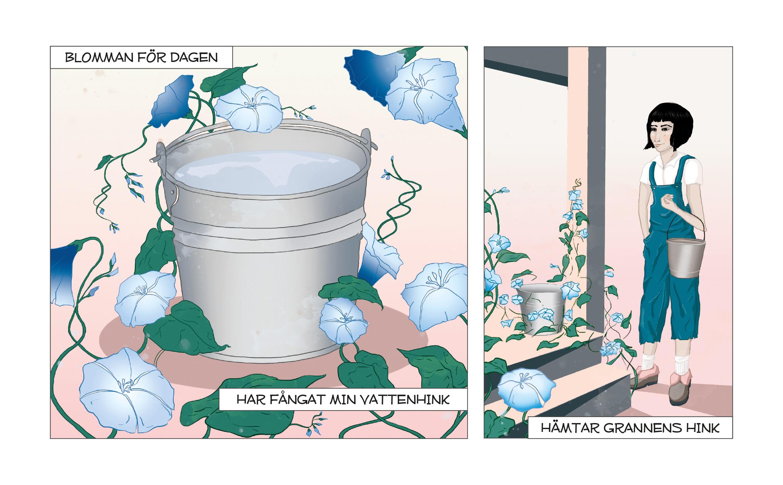ur 'Haikumagasinet #3', sidan tjugotre, dikt av Fukuda Chiyo-Ni: blomman för dagen / har fångat min vattenhink / hämtar grannens hink – med illustration av Sara  Lundstedt där bilden, som är i färg, visar just blomman för dagen – många gånger omskriven av Chiyo-Ni