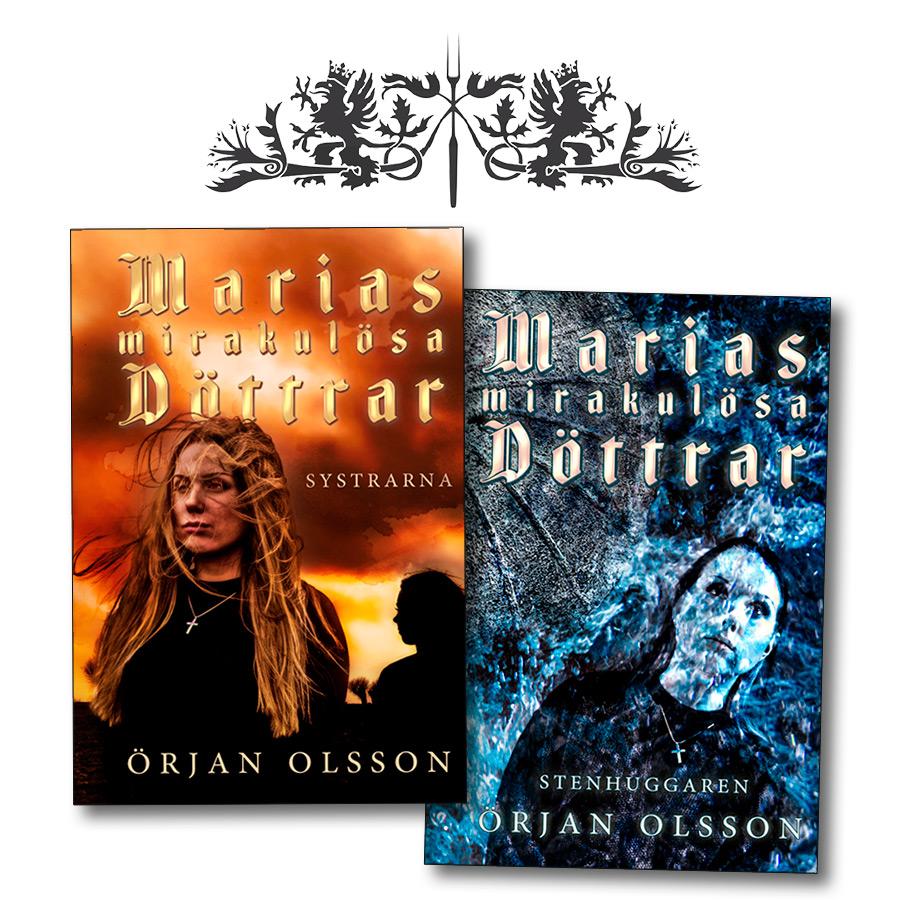 Omslagen till de två första delarna av 'Marias Mirakulösa Döttrar' av Örjan Olsson