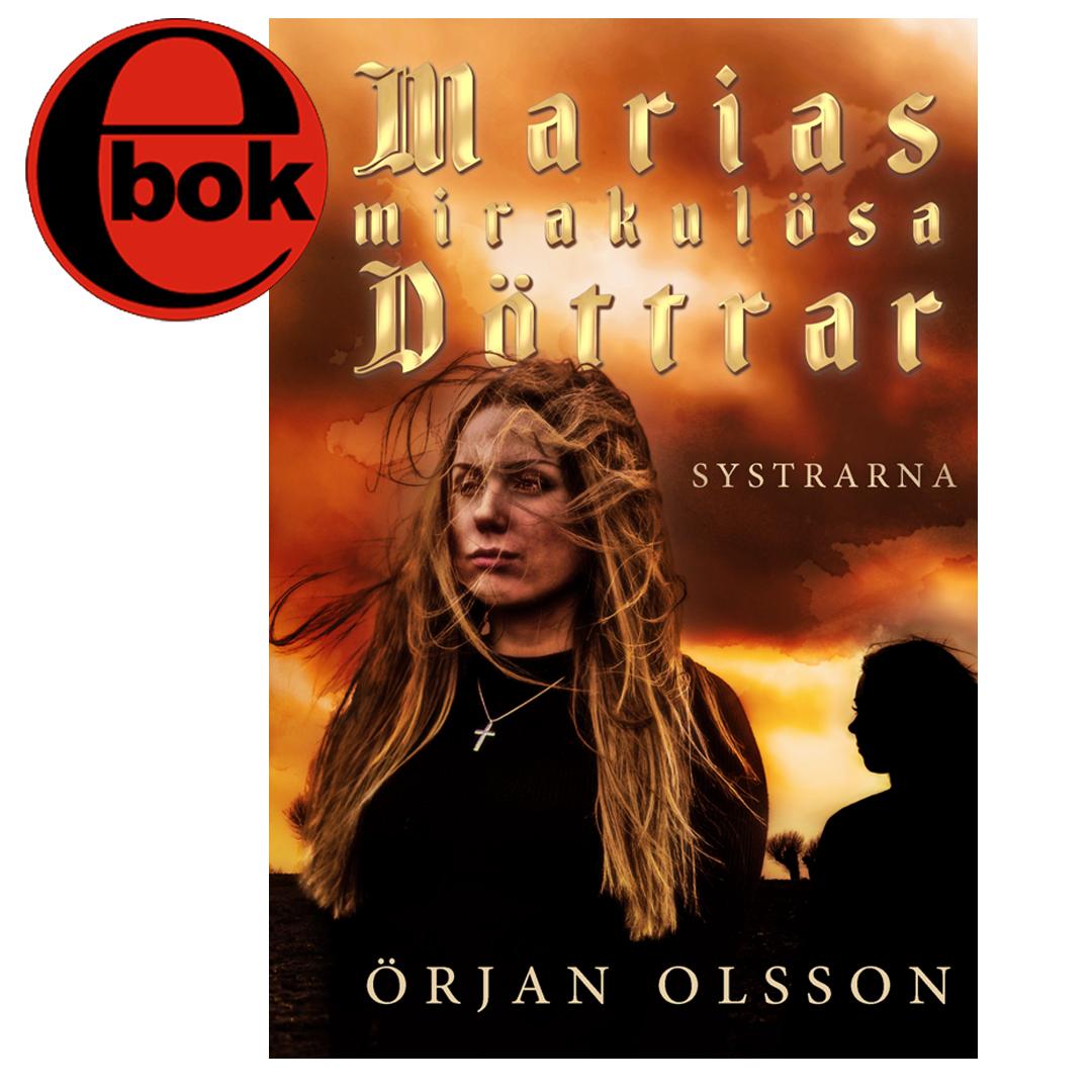 Omslaget till 'Systrarna', den första delen av 'Marias Mirakulösa Döttrar' av Örjan Olsson nu som e-bok