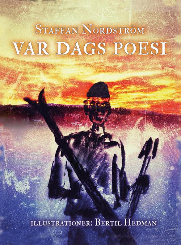 Omslaget till 'Var Dags Poesi' av Staffan Nordström, med målning av  Bertil Hedman föreställande en man hållande ett par skidor, med en glödande solnedgång i bakgrunden