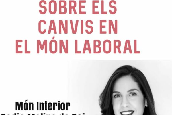 Cambios en el Mundo Laboral con Sara Moratilla – Món Interior