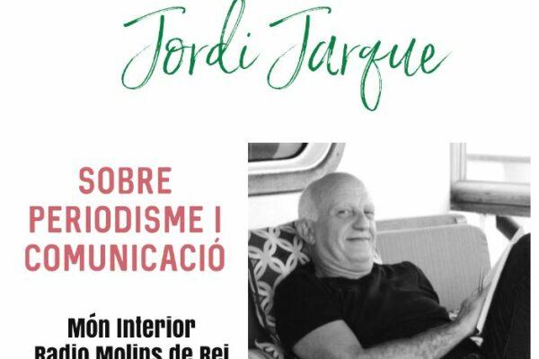 Hablamos sobre periodismo y comunicación con Jordi Jarque – Món Interior