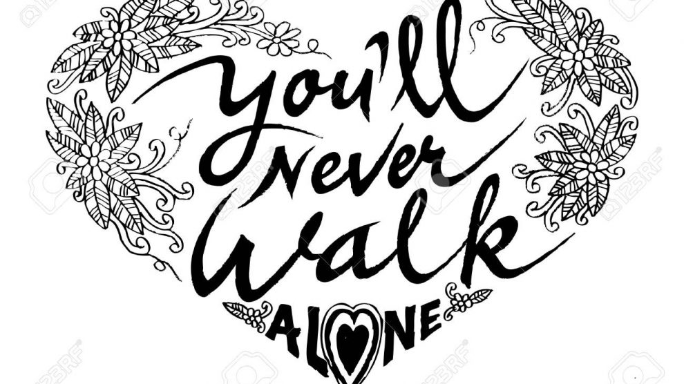 You´ll never walk alone ♫