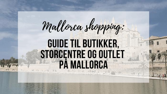 Guide: Mallorca Shopping